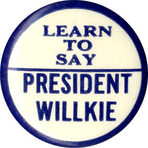 Learn To Say President Willkie