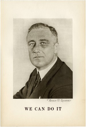 Franklin Roosevelt: Scarce WE CAN DO IT wartime reelection poster