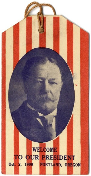 William Howard Taft: Portland, Oregon presidential visit souvenir