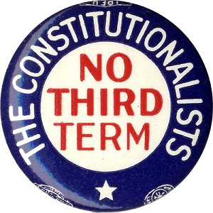 No Third Term / The Constitutionalists