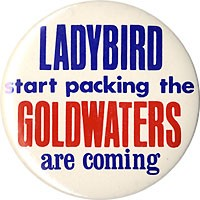 Lady Bird start packing the Goldwaters are coming