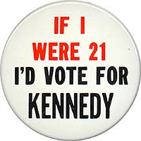 If I Were 21 I'd Vote for Kennedy