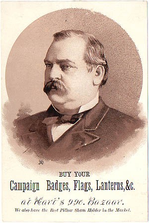 Grover Cleveland: Rare Campaign Badges, Flags, Lanterns, &c. trade card