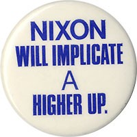 Nixon will Implicate a Higher Up.