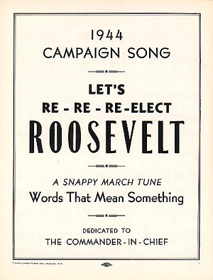 Let's Re-Re-Re-Elect Roosevelt