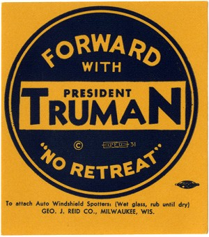 "Forward with President Truman ""No Retreat"""