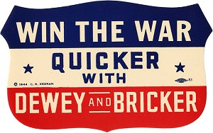 Win the War Quicker with Dewey and Bricker